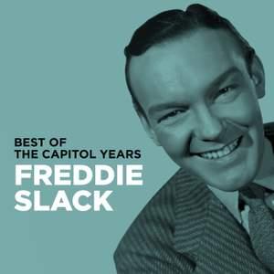Freddie Slack - Best Of The Capitol Years