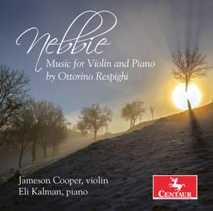 Nebbie: Music for Violin & Piano by Ottorino Respighi