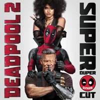 Deadpool 2 (Original Motion Picture Soundtrack) [Deluxe - Super Duper Cut]