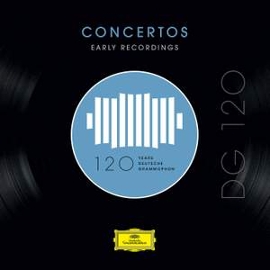 DG 120 – Concertos: Early Recordings Product Image