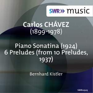 Chávez: Piano Sonatina & Selections from 10 Preludes
