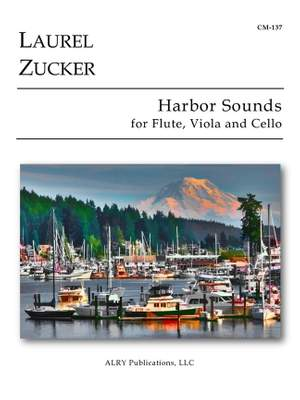 Laurel Zucker: Harbor Sounds for Flute, Viola and Cello