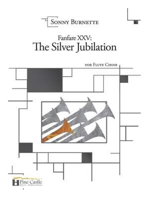 Sonny Burnette: Fanfare XXV: The Silver Jubilation for Flute Choir