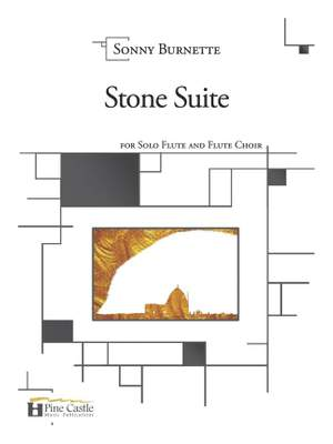 Sonny Burnette: Stone Suite for Solo Flute and Flute Choir