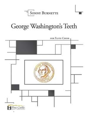 Sonny Burnette: George Washington's Teeth for Flute Choir