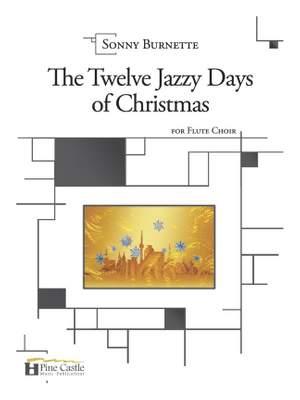 Sonny Burnette: The Twelve Jazzy Days of Christmas for Flute Choir