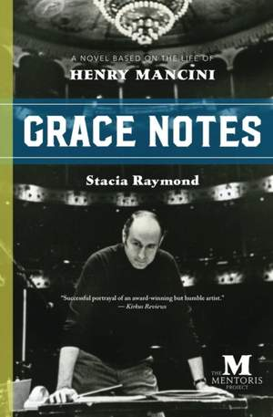 Grace Notes: A Novel Based on the Life of Henry Mancini