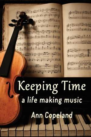 Keeping Time: A Life Making Music