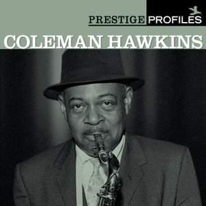 Prestige Profiles: Coleman Hawkins