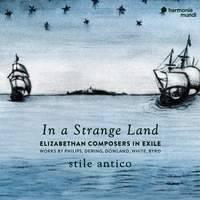 In a Strange Land: Elizabethan Composers in Exile