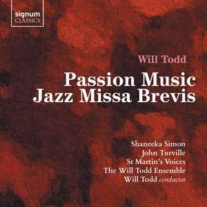Will Todd: Passion Music & Jazz Missa Brevis