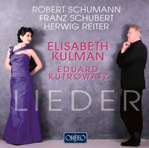 Schumann, Schubert & Reiter: Lieder