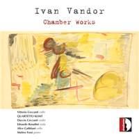 Ivan Vandor: Chamber Music