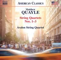 Quayle: String Quartets Nos. 1-3