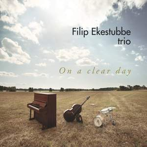Filip Ekestubbe Trio: On a Clear Day