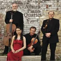 Fauré: Piano Quartet No. 1 in C Minor, Op. 15 & Piano Quartet No. 2 in G Minor, Op. 45