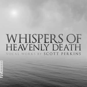 Scott Perkins: Whispers of Heavenly Death
