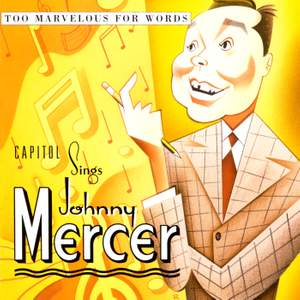 Too Marvelous For Words: Capitol Sings Johnny Mercer