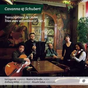 Cavanna & Schubert: Transcriptions de Lieder - Trios avec accordéon Nos. 1 & 2