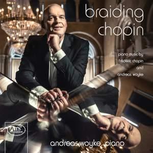 Braiding Chopin - Piano Music By Chopin & Woyke Product Image