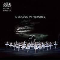 Royal Ballet: A Season in Pictures: 2017 / 2018