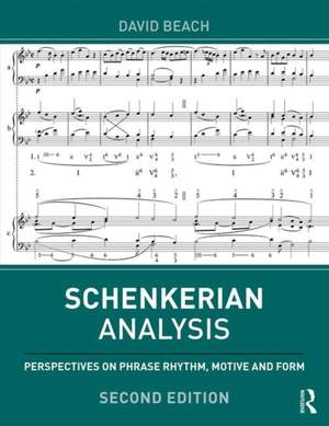 Schenkerian Analysis: Perspectives on Phrase Rhythm, Motive and Form