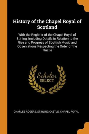 History of the Chapel Royal of Scotland