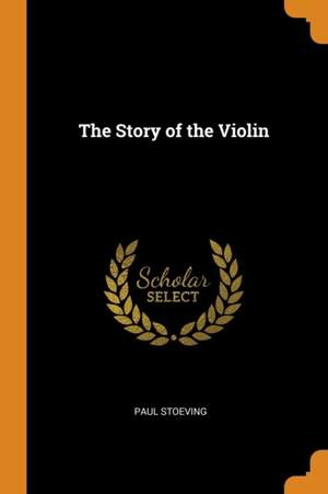 The Story of the Violin