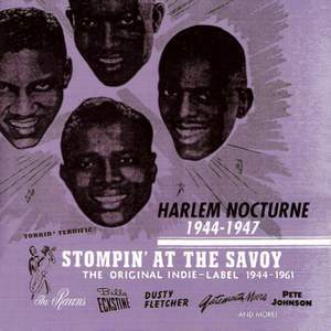 Stompin' At The Savoy: Harlem Nocturne (1944-1947)
