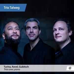 Turina, Ravel & Gubitsch: Piano Trios