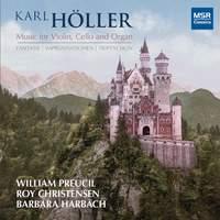 Karl Höller: Fantasie, Improvisationen and Triptychon - Music for Violin, Cello and Organ
