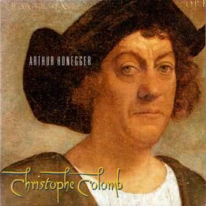 Honegger: Christophe Colomb, H. 140
