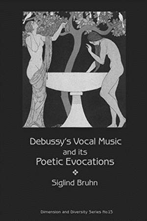 Debussy's Vocal Music and Its Poetic Evocations