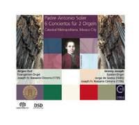 Padre Antonio Soler: 6 Conciertos for 2 Organs