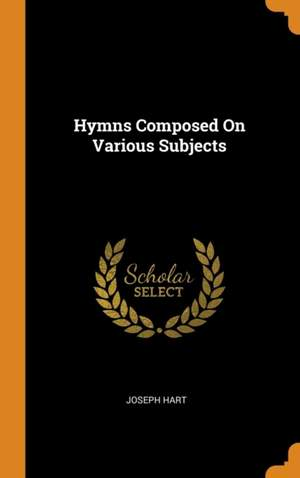 Hymns Composed on Various Subjects
