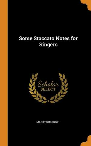 Some Staccato Notes for Singers