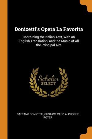 Donizetti's Opera La Favorita