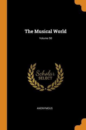 The Musical World; Volume 50