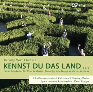 Kennst du Das Land: Songs Arranged For Choir And Piano