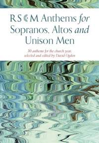 RSCM Anthems for Sopranos, Altos and Unison Men