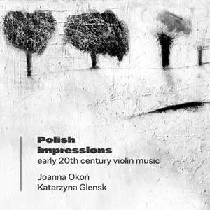 Polish Impressions: Early 20th Century Violin Music