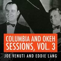 Joe Venuti and Eddie Lang Columbia and Okeh Sessions, Vol. 3