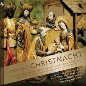 Haas: Christnacht - A German Nativity Play in Carols