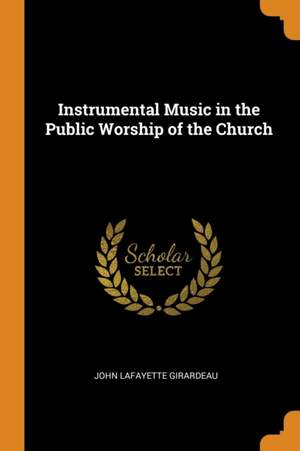 Instrumental Music in the Public Worship of the Church