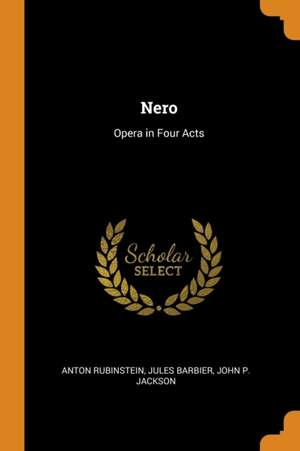 Nero: Opera in Four Acts