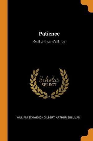 Patience: Or, Bunthorne's Bride