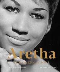 Aretha: The Queen of Soul: A Life in Photographs