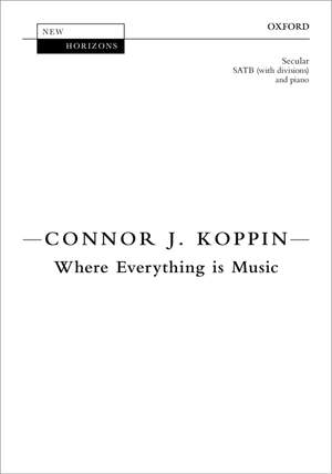 Koppin, Connor J.: Where Everything is Music