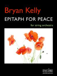 Bryan Kelly: Epitaph for peace