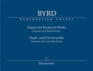 Byrd, William: Organ and Keyboard Works